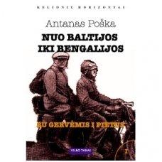"""Antanas Poška """"Nuo Baltijos iki Bengalijos"""""""