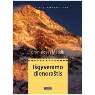 """Bronislovas Matelis  """"Išgyvenimo dienoraštis"""""""