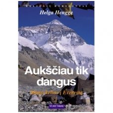 """Helga Hengge """"Aukščiau tik dangus. Mano kelias į Everestą"""""""